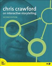 Chris Crawford on Interactive Storytelling: Edition 2