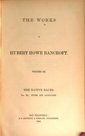 The Works of Hubert Howe Bancroft: The native races