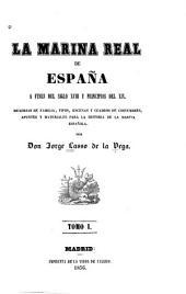 La marina real de España à fines del siglo xviii y principios del xix: Volumen 1