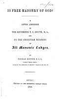 Is Free Masonry of God  A letter addressed to the Reverend T  C  Smyth  M A   and to the Christian ministers of all Masonic lodges PDF