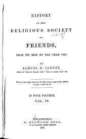 History of the Religious Society of Friends from Its Rise to the Year 1828: Volume 4