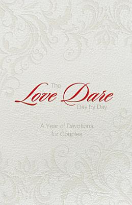 The Love Dare Day by Day  Gift Edition PDF