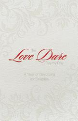 The Love Dare Day By Day Gift Edition Book PDF