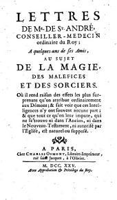 Lettres de Mr. de S[ain]t André, conseiller-medecin ordinaire du roi, à quelques-uns de ses amis, au sujet de la magie