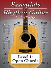 Essentials of Rhythm Guitar: Level 1: Open Chords