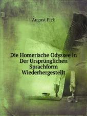 Die Homerische Odyssee in Der Urspr?nglichen Sprachform Wiederhergestellt