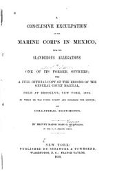 A conclusive exculpation of the Marine corps in Mexico: from the slanderous allegations of one of its former officers