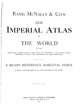 Rand, McNally and Co.'s new imperial atlas of the world, containing large scale colored maps of each state and territory in the United States, provinces of Canada, the continents and their subdivisions