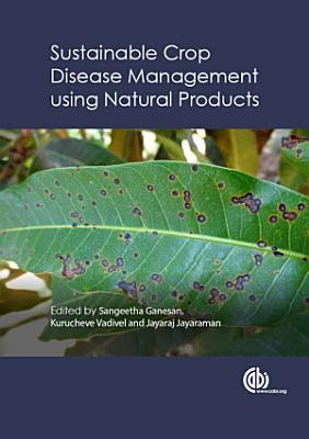 Sustainable Crop Disease Management using Natural Products