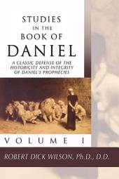 Studies in the Book of Daniel, 2 Volumes: A Classic Defense of the Historicity and Integrity of Daniel's Prophecies, Volume 2