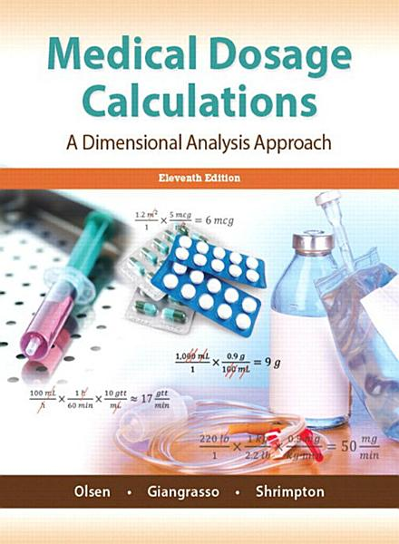 Medical Dosage Calculationsa Dimensional Analysis Approach