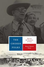 The Chosen Folks: Jews on the Frontiers of Texas