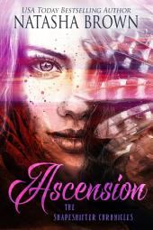 Ascension: The Shapeshifter Chronicles, Book4