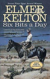 Six Bits a Day: A Hewey Calloway Novel