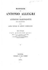 Notizie di Antonio Allegri, di Antonio Bartolotti suo maestro, e di altri pittori ed artisti correggiesi