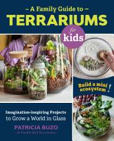 A Family Guide to Terrariums for Kids PDF