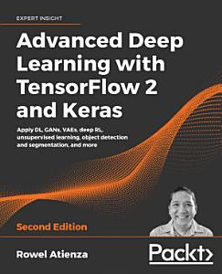 Advanced Deep Learning with TensorFlow 2 and Keras Book