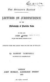 ... Lectures on Jurisprudence: Or, The Philosophy of Positive Law