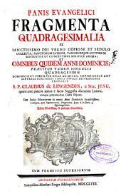 Panis evangelici fragmente quadragesimalia ...
