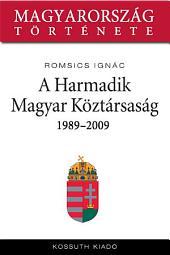 A Harmadik Magyar Köztársaság: 1989-2007