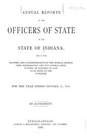 Annual Reports of the Officers of State of the State of Indiana, Administrative Officers, Trustees and Superintendents of the Several Benevolent and Reformatory Institutions ...: Part 2