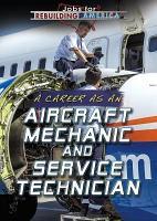 A Career as an Aircraft Mechanic and Service Technician PDF