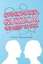 Opinionated, Quizzical We Need to Talk