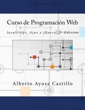 Curso de Programación Web: JavaScript, Ajax y jQuery. 2ª Edición
