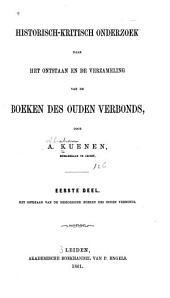 Historisch-kritisch onderzoek naar het ontstaan en de verzameling van de boeken des ouden verbonds: Volume 1