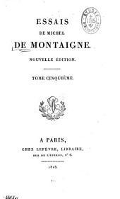 Essais de Michel de Montaigne: Volume5