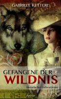 Gefangene der Wildnis   Band 1 PDF