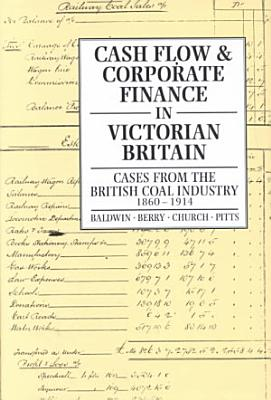 Cash Flow and Corporate Finance in Victorian Britain