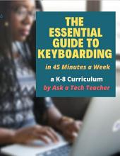 Essential Guide to Teaching Keyboarding: K-8 Curriculum