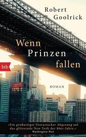 Wenn Prinzen fallen: Roman