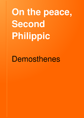 On the Peace. Second Philippic: On the Chersonesus, and Third Philippic