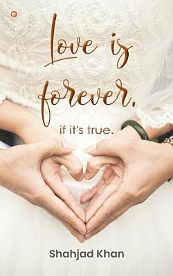 Love Is Forever  If It s True