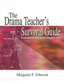 The Drama Teacher's Survival Guide