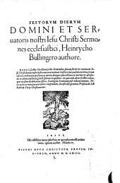 Festorum dierum Domini et Seruatoris nostri Jesu Christi Sermones ecchlesiastici, Heinrycho Bullingero authore