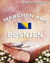 Märchen aus Bosnien (Märchen der Welt)