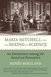 Maria Mitchell And The Sexing Of Science Book PDF