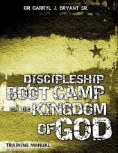 Discipleship Boot Camp for the Kingdom of God