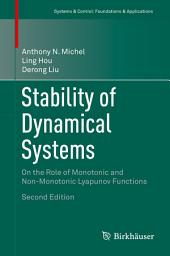 Stability of Dynamical Systems: On the Role of Monotonic and Non-Monotonic Lyapunov Functions, Edition 2
