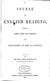 A Course of English Reading: Adapted to Every Taste and Capacity : with Anecdotes of Men of Genius