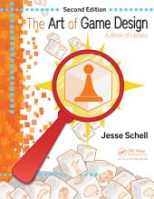 The Art of Game Design: A Book of Lenses, Second Edition, Edition 2