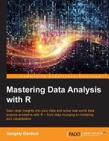 Mastering Data Analysis with R PDF