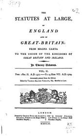 The Statutes at Large of England and of Great Britain: From the Magna Carta [9 Henry III. 1224] to the Union of the Kingdoms of Great Britain and Ireland [41 George III, 1800], Volume 2