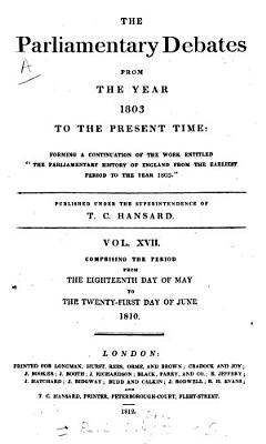 The Parliamentary Debates from the Year 1803 to the Present Time   18