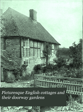 Picturesque English Cottages and Their Doorway Gardens