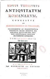 Novus thesaurus antiquitatum Romanarum, congestus ab Alberto Henrico de Sallengre,... Tomus primus [-tomus tertius] Cum figuris Aeneis