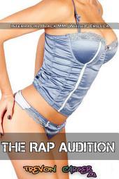 The Rap Audition (Interracial Erotica)